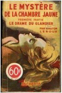 Joseph rouletabille le myst re de la chambre jaune 1913 - Le mistere de la chambre jaune ...